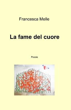 La Fame del Cuore di Francesca Melle
