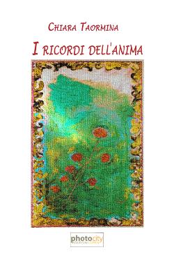 I ricordi dell'anima di Chiara Taormina