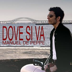 Dove si va - Manuel De Peppe