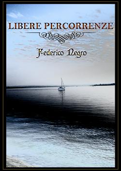 Libere Percorrenze di Federico Negro