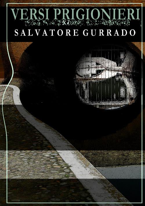 Versi Prigionieri di Salvatore Gurrado