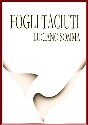 Fogli Taciuti di Luciano Somma