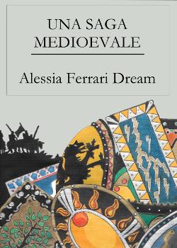 Una Saga Medioevale di Alessia Ferrari Dream