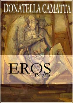 Eros in me di Donatella Camatta